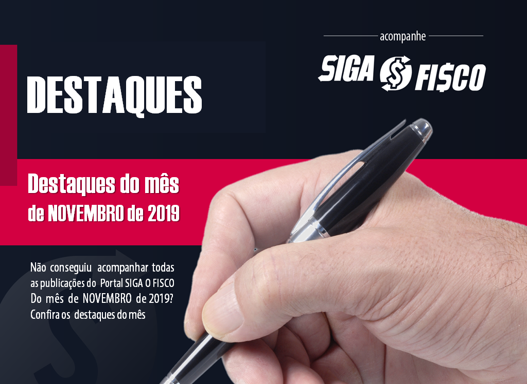 Destaques de Novembro de 2019 do Portal Siga o Fisco 1