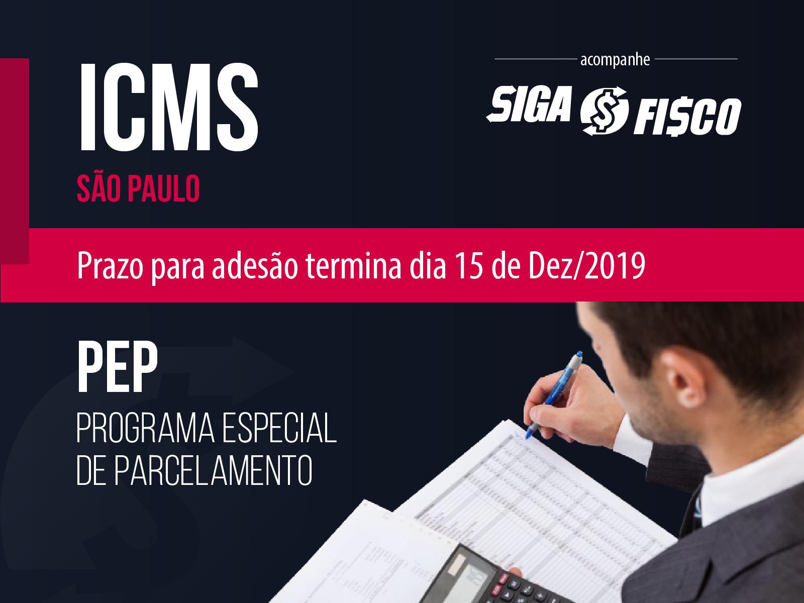 Débitos de ICMS em SP: Prazo para adesão ao PEP termina neste domingo, 15/12 1