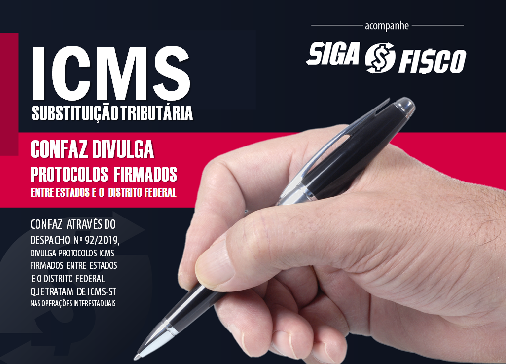 ICMS-ST: CONFAZ Divulga Protocolos firmados entre Estados e o Distrito Federal 1