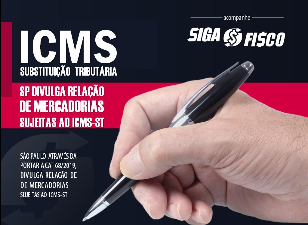ICMS-ST: SP divulga relação de mercadorias sujeitas a Substituição Tributária 1