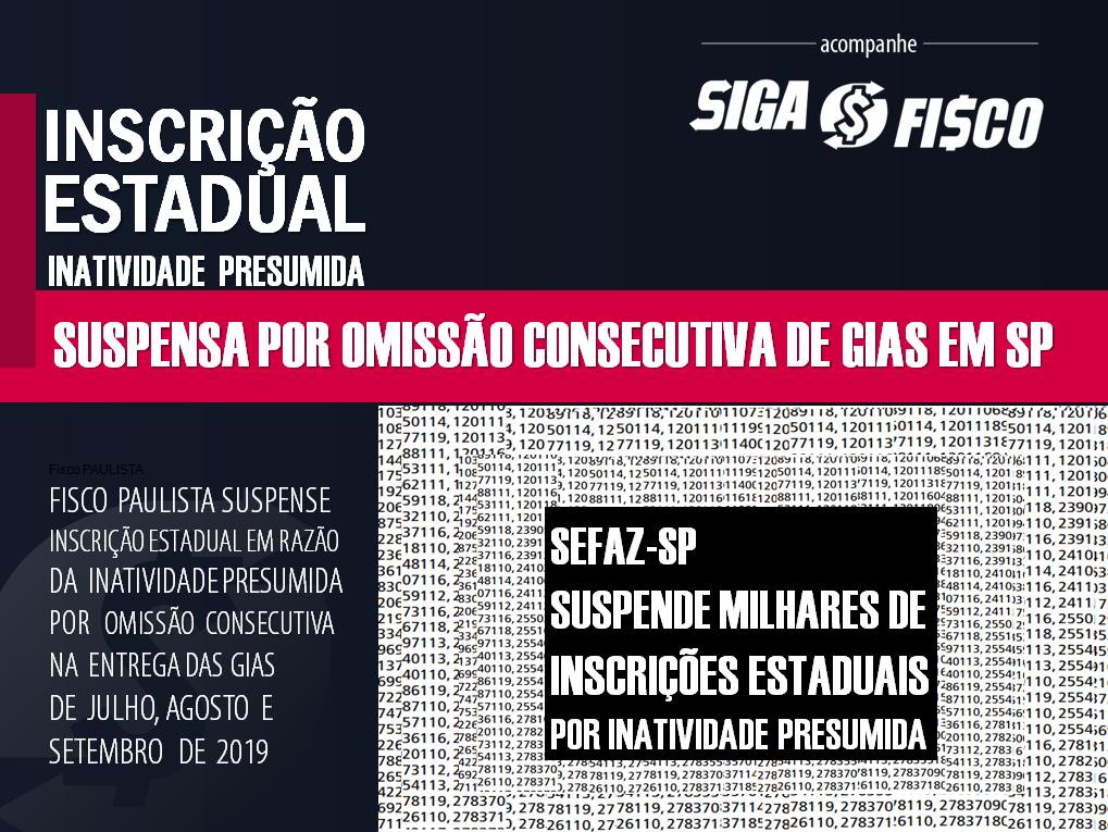 ICMS: Falta de entrega da GIA provoca suspensão de Inscrição Estadual em SP 1