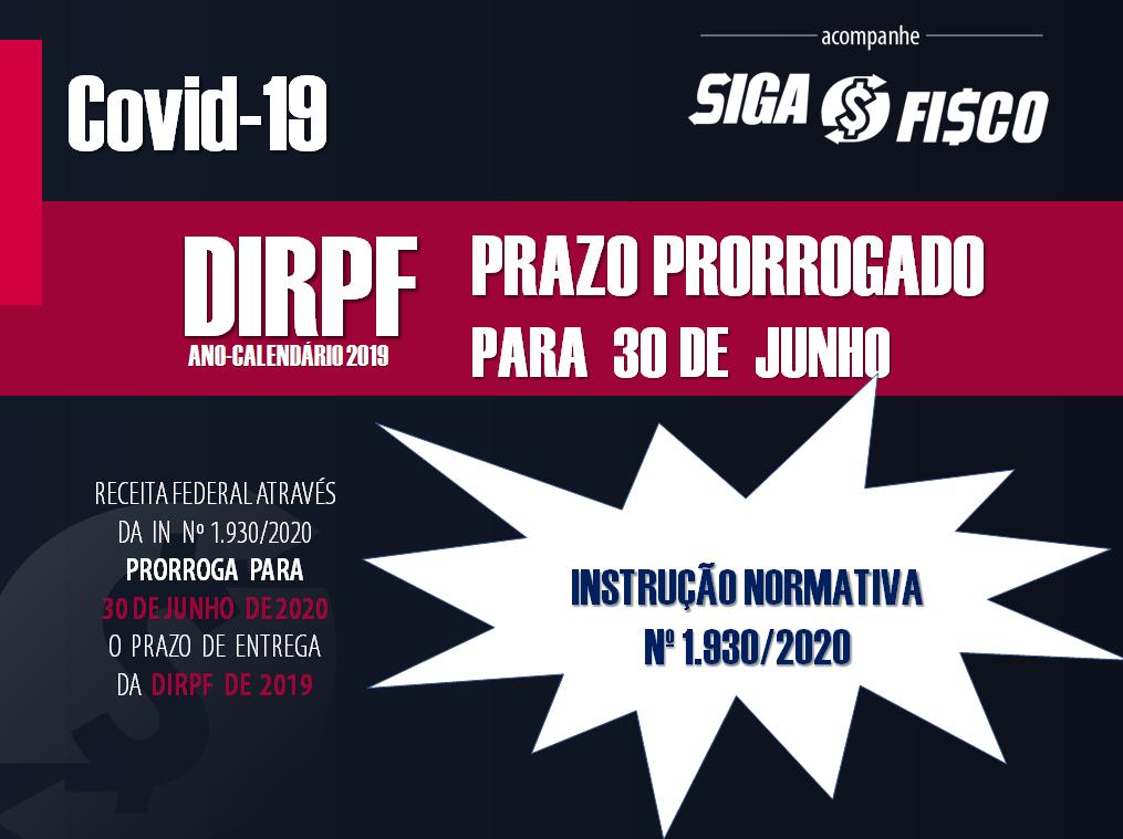 DIRPF ano-calendário 2019:  Prazo de entrega é prorrogado para 30 de junho 1