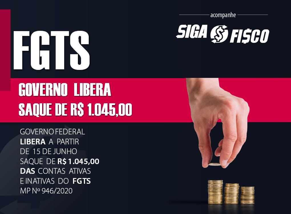 FGTS: Governo libera saque de R$ 1.045,00 1