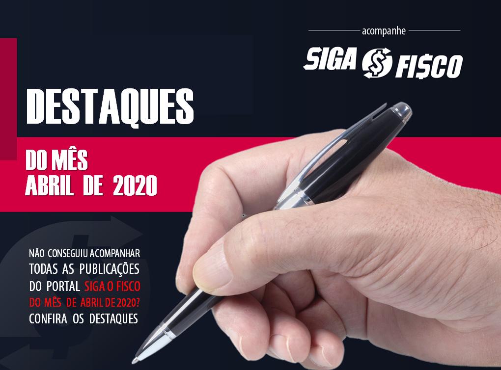 Siga o Fisco: Destaques de abril de 2020 1