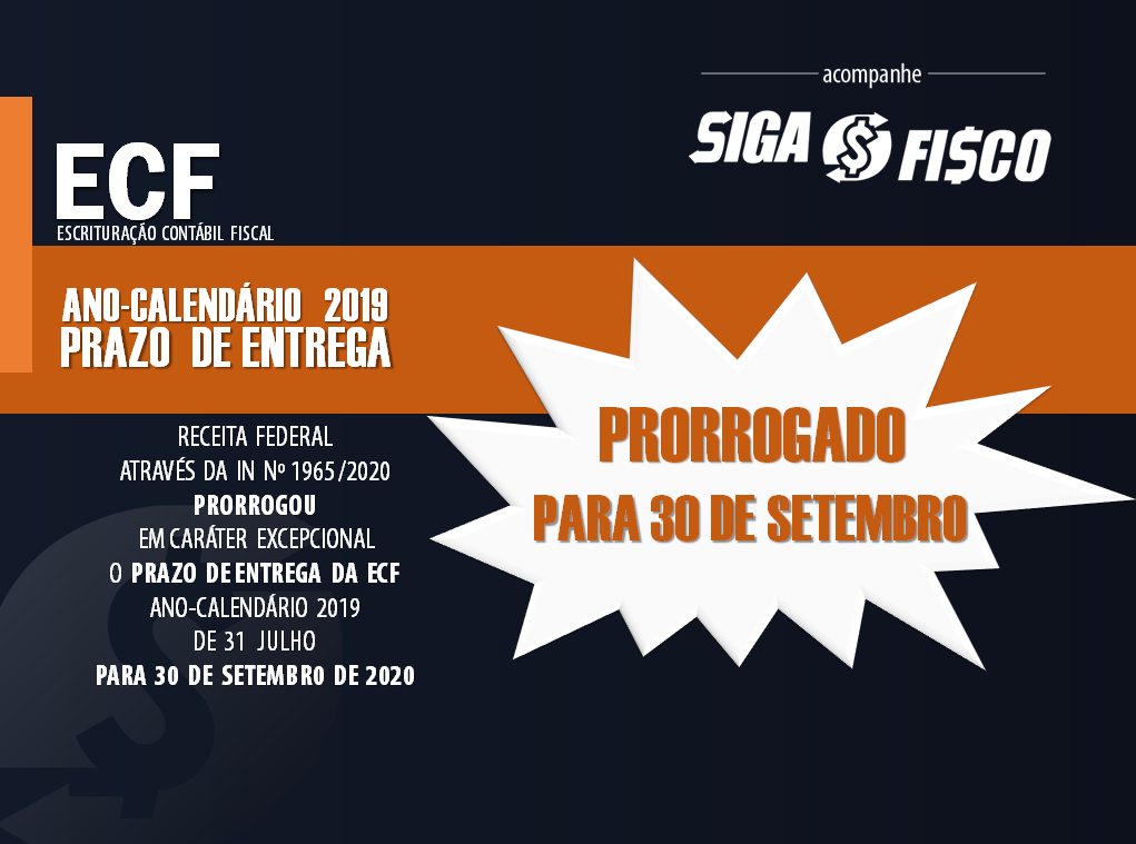 ECF ano-calendário 2019: Receita prorroga para 30 de setembro o prazo de entrega 2