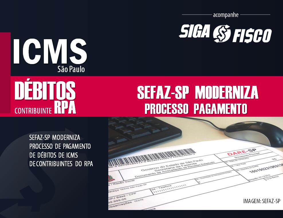 ICMS: SP moderniza processo de pagamento de débitos do RPA 1