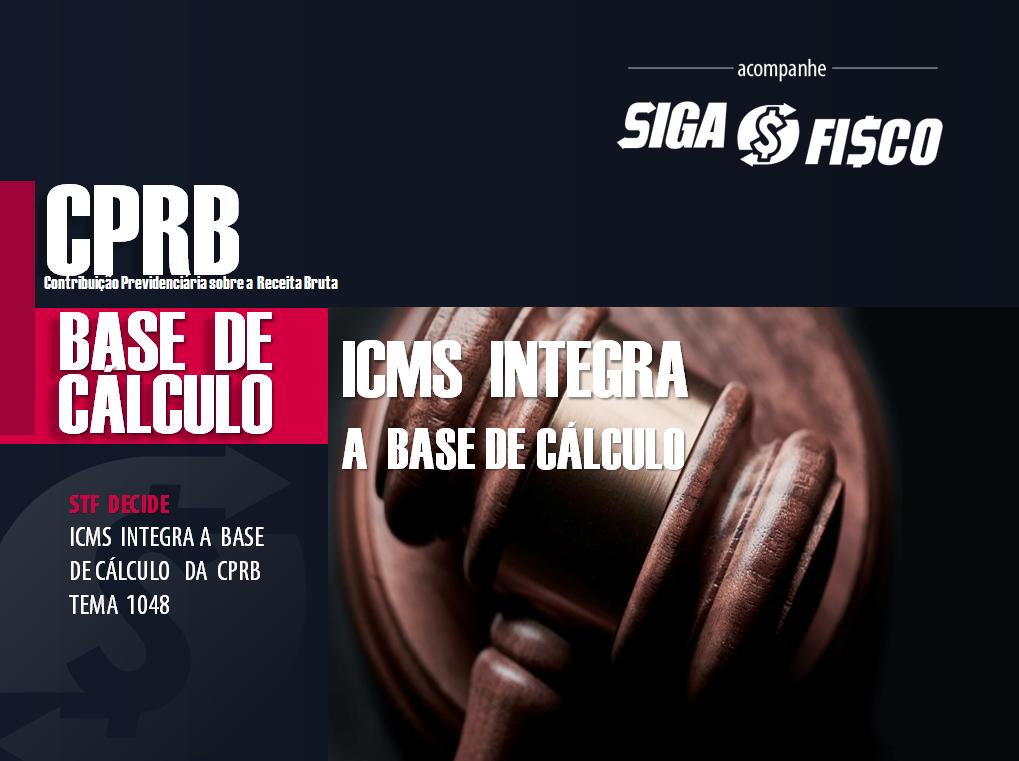 CPRB: STF Decide que ICMS integra a Base de Cálculo 1