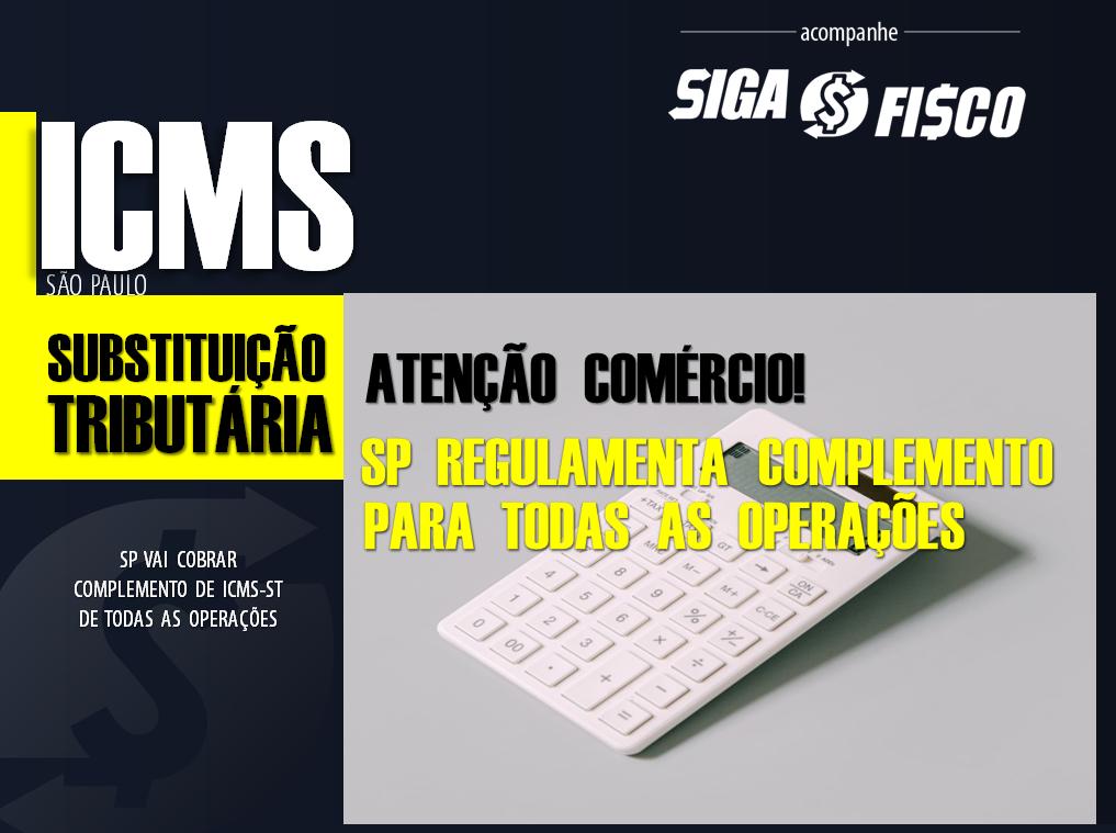 ICMS-ST – SP passa cobrar complemento de imposto do comércio 1