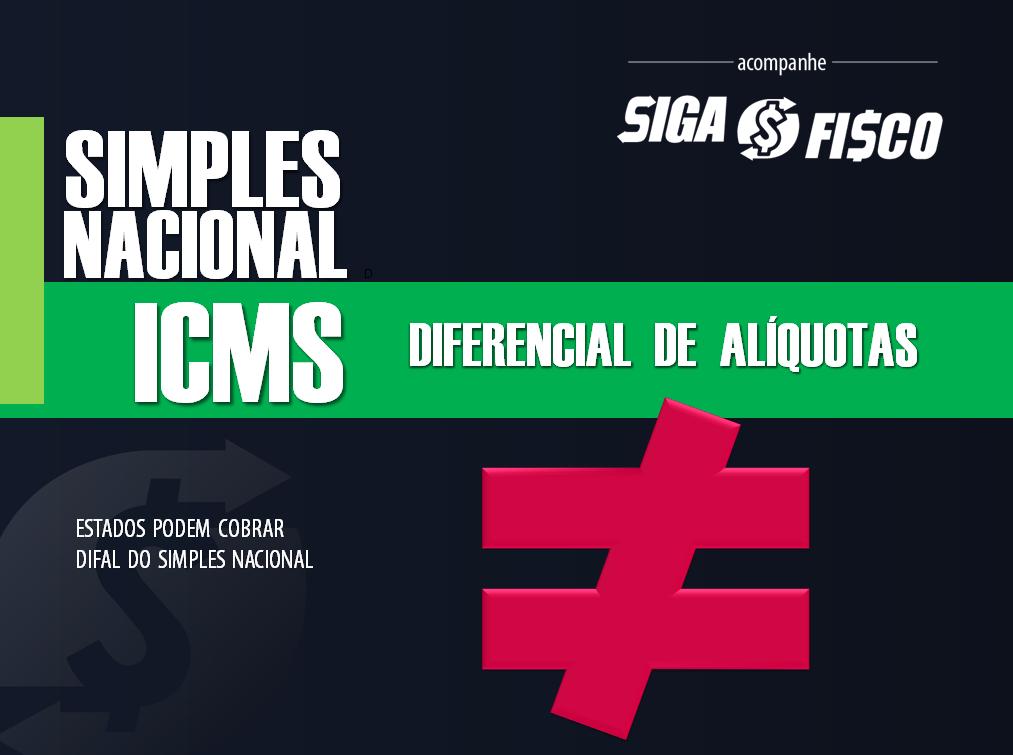 ICMS Difal pode ser cobrado do Simples Nacional 1