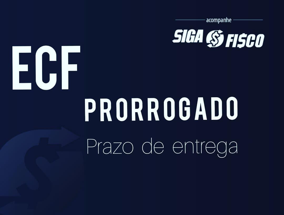 ECF – Prorrogado Prazo de entrega para 30 de setembro 1